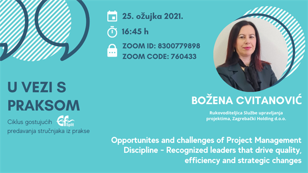 "Gost predavač: Božena Cvitanović, ""Opportunites and challenges of Project Management Discipline - Recognized leaders that drive quality, efficiency and strategic changes"""